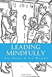Leading Mindfully by Pete Burden (2015-03-23)