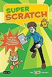 Super Scratch: ¡El método más fácil y divertido para aprender a programar! (Libros de conocimiento)