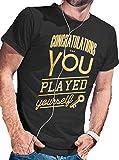 Congratulations You Played Yourself T-Shirt - LeRage Shirts MEN'S Black Medium