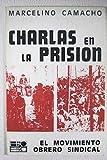 CHARLAS EN LA PRISION. EL MOVIMIENTO OBRERO SINDICAL.