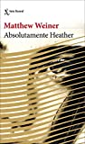 Absolutamente Heather (Biblioteca Formentor)
