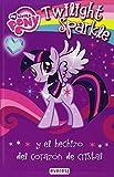 My Little Pony. Twilight Sparkle Y El Hechizo Del Corazón De Cristal. Lectura Por Capítulos (My Little Pony / Libros de lectura)
