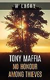 Tony Maffia: No Honour Among Thieves