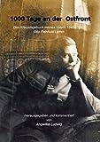 1000 Tage an der Ostfront: Das Das Kriegstagebuch meines Vaters 1940 - 45