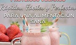 42 Batidos y Smoothies Proteicos Veganos: Rápidos, Fáciles y Perfectos para una Alimentación Sana leer libros online gratis en español pdf