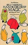 Self-Working Handkerchief Magic: 61 Fool Proof Tricks