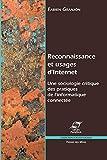 Reconnaissance et usages d'Internet: Une sociologie critique des pratiques de l'informatique connectée (Sciences sociales)