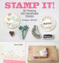 Stamp It!: DIY Printing with Handmade Stamps