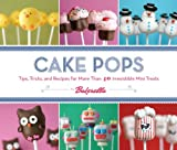 Cake Pops: Tips, Tricks, and Recipes for More Than 40 Irresistible Mini Treats (English Edition)