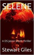 Selene: A disturbing DS Jason Smith thriller (A DS Jason Smith Thriller Book 6) by [Giles, Stewart]