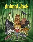 Animal Jack - tome 1 - Le coeur de la forêt (French Edition)