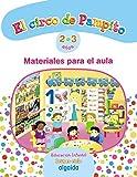 Proyecto Educación Infantil. El circo de Pampito 2-3. Primer Ciclo. Material para el aula