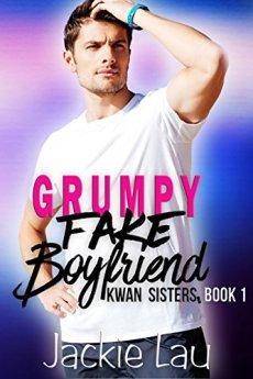 Grumpy Fake Boyfriend (Kwan Sisters Book 1) by [Lau, Jackie]