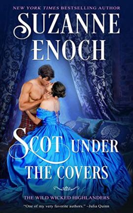Scot Under the Covers (The Wild Wicked Highlanders Book 2) by [Enoch, Suzanne]