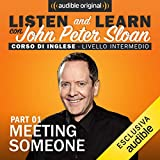 Meeting someone 1 (Lesson 2): Listen and learn con John Peter Sloan