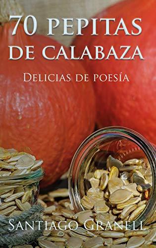 Leer Gratis 70 pepitas de calabaza de Santiago Granell