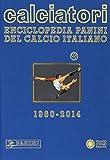 Calciatori. Enciclopedia Panini del calcio italiano 1960-2014. Con indici: 15