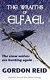The Wraiths of Elfael (Elfael Trilogy Book 1)
