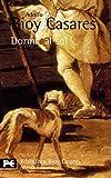 Dormir al sol: 272 (El Libro De Bolsillo - Bibliotecas De Autor - Biblioteca Bioy Casares)