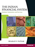 The Indian Financial System: Markets, Institutions and Services (Old Edition)