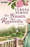 Die Frauen der Rosenvilla: Roman