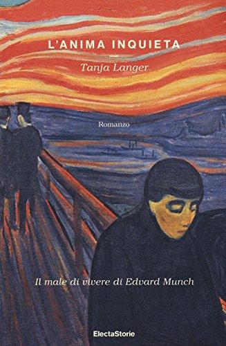 L'anima inquieta. Il male di vivere di Edvard Munch