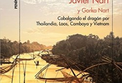 Viaje al Mekong: Cabalgando el dragón por Tailandia, Laos, Camboya y Vietnam libros de leer gratis