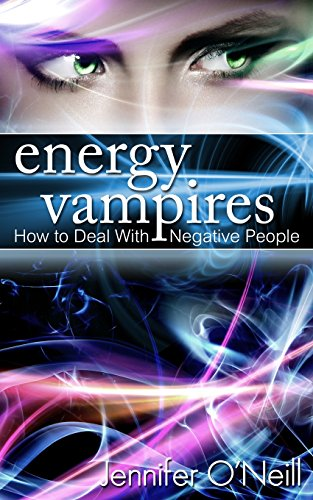 Free Energy Vampires: How to Deal With Negative People PDF ...