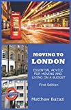 Moving to London: Essential advice for moving and living on a budget