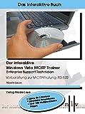 Der interaktive Windows Vista MCITP Trainer - Enterprise Support Technician - Vorbereitung zur MCITP Prüfung 70-622. Windows Vista; XP; 2000: Microsoft 70-622