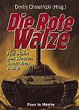 Die Rote Walze: Wie Stalin den Westen überrollen wollte.