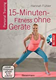 15-Minuten-Fitness ohne Geräte + DVD: Personal Training