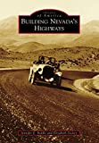 Building Nevada's Highways (Images of America) (English Edition)