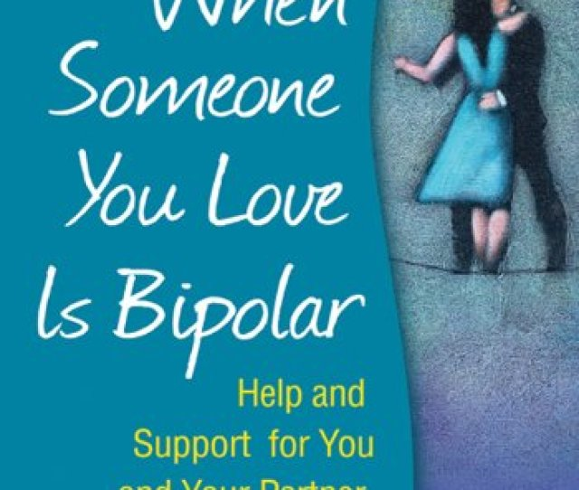 Get A Fuck Buddy Guaranteed Pdf Best Relationships Books When Someone You Love Is Bipolar Help And Support For You And Your Partner