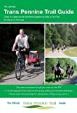 The Ultimate Trans Pennine Trail Guide - Coast to Coast Across Northern England by Bike or On Foot (Ultimate Guide Series)