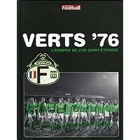 Verts '76 : L'epopee de l'AS Saint-Etienne