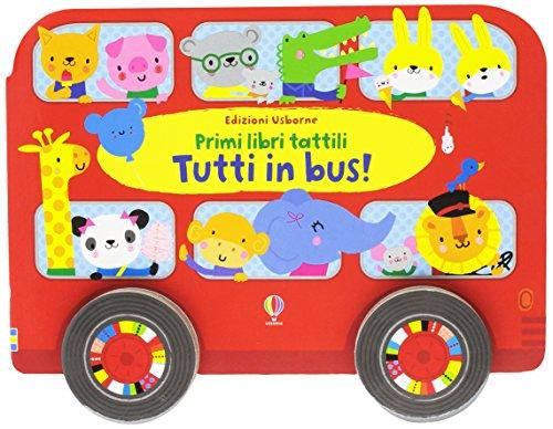 Tutti in bus! Primi libri tattili. Ediz. illustrata