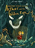 Arthur and the Golden Rope (Brownstone's Mythical Collection)