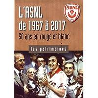 L'ASNL de 1967 a 2017 : 50 ans en rouge et blanc