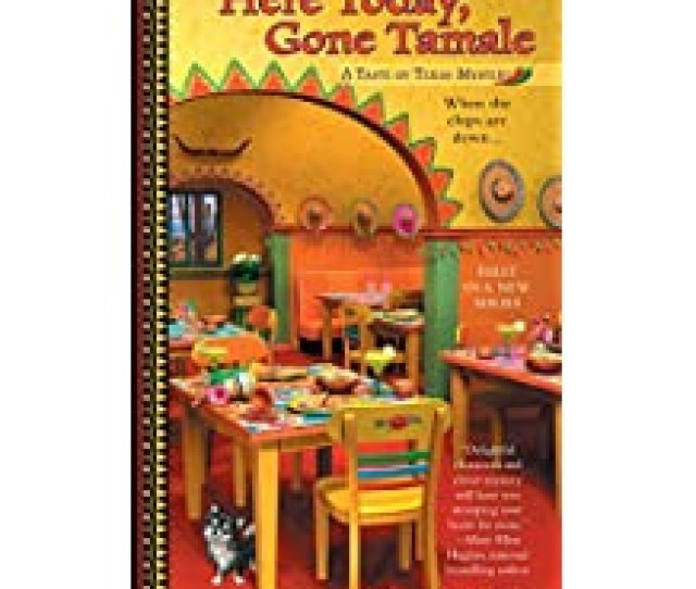 Here Today Gone Tamale A Taste Of Texas Mystery Band 1