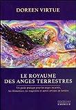 Le royaume des anges terrestres : Un guide pratique pour les anges incarnés, les élémentaux, les magiciens et autres artisans de lumière