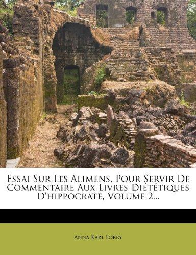Essai Sur Les Alimens, Pour Servir de Commentaire Aux Livres Dietetiques D'Hippocrate, Volume 2. 22