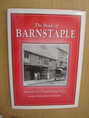 The Book of Barnstaple: Memories of a Coastal Market Town (Parish History)