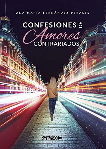 Confesiones de Amores Contrariados de Ana María Fernández Perales