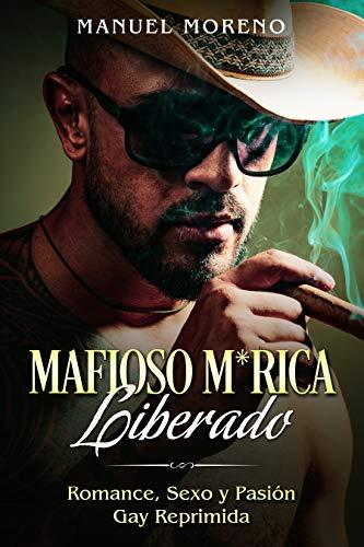 Mafioso M*rica Liberado de Manuel Moreno