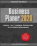 Business Planer 2020: Organizer, Timer, Terminplaner, Kalender, Wochenkalender für ein optimales Zeitmanagement