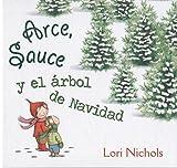 Arce, Sauce y el árbol de Navidad (PICARONA)