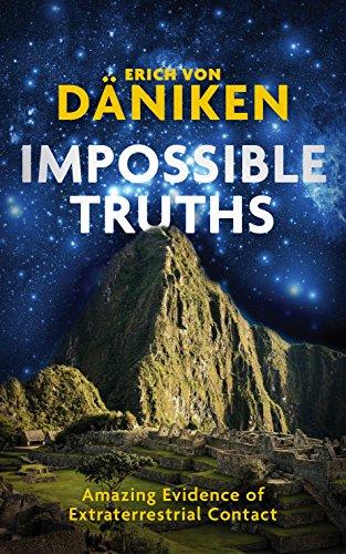Verdades imposibles: evidencia asombrosa de contacto extraterrestre de Erich Von Däniken