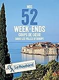 Nos 52 week-ends coups de coeur dans les plus belles villes d\Europe