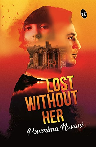 Lost Without Her by [Pournima Navani]